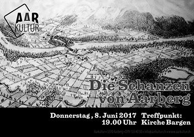 Vortag «Die Schanzen von Aarberg» (8. Juni 2017)