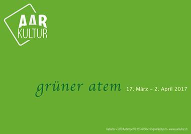 Ausstellung grüner Atem (17. März – 2. April 2017)