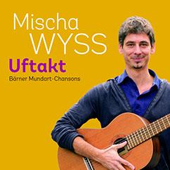 Mischa Wyss Mundart-Chansons (21. März 2014)